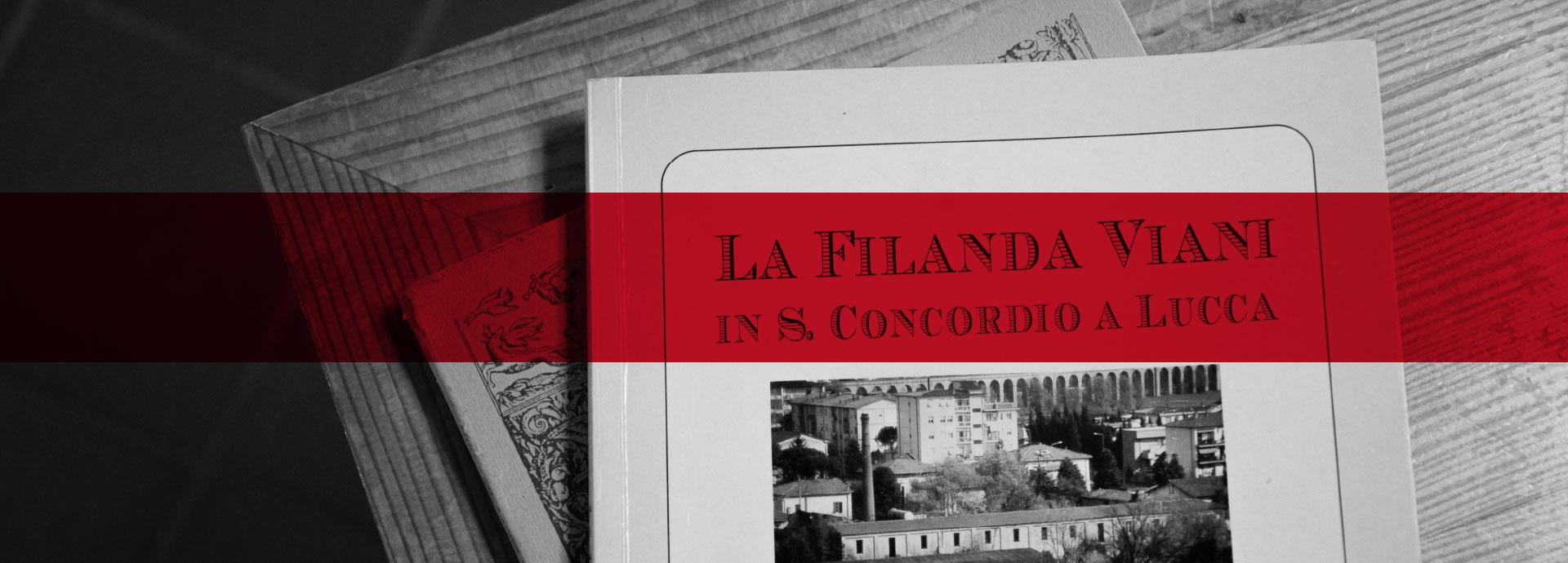 La Filanda Viani in San Concordio a Lucca